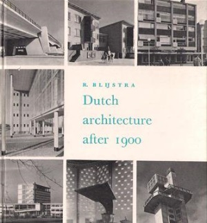 R  Blijstra - Dutch architecture after 1900