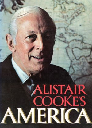 Alistair A Cooke - Alistair Cooke's America