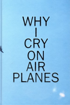 Koen  Suidgeest - Why I cry on airplanes